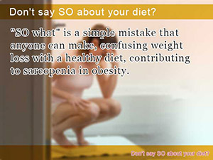 Don't say SO about your diet?