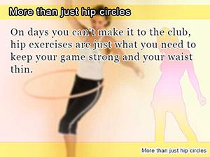 More than just hip circles