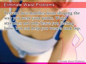 Eliminate Waist Problems