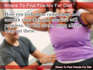 Where To Find Friends For Diet