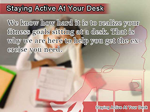 Staying Active At Your Desk