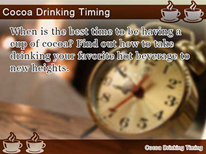 Cocoa Drinking Timing
