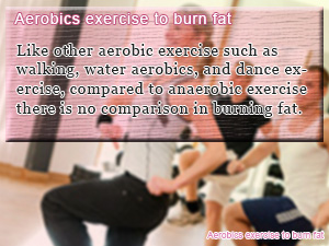 Aerobics exercise to burn fat