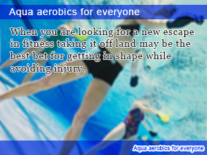 Aqua aerobics for everyone