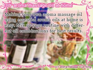 DIY aroma massage oil at home