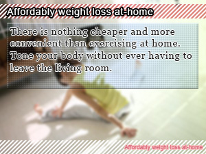 Affordably weight loss at-home