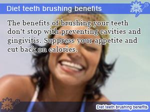 Diet teeth brushing benefits