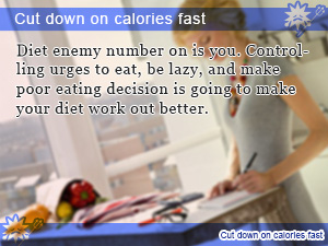 Cut down on calories fast