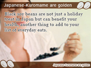 Japanese-Kuromame are golden
