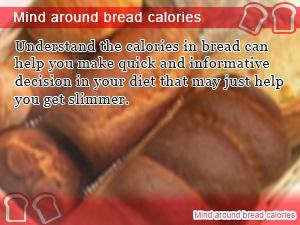 Mind around bread calories