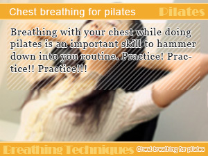 Chest breathing for pilates