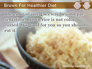 Brown For Healthier Diet
