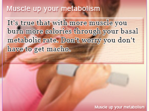 Muscle up your metabolism
