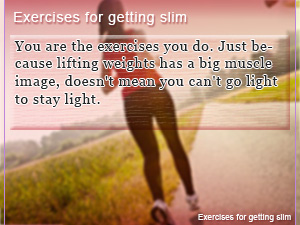 Exercises for getting slim
