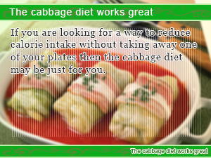 The cabbage diet works great