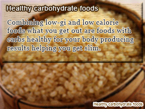 Healthy carbohydrate foods