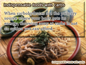 Indispensable foods with carbs