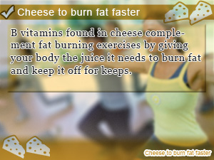Cheese to burn fat faster