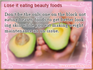 Lose it eating beauty foods