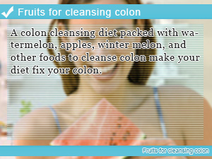 Fruits for cleansing colon