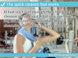 The quick cleanse that works
