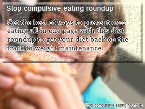 Stop compulsive eating roundup