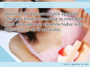 Control appetite for diet