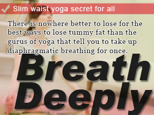 Slim waist yoga secret for all