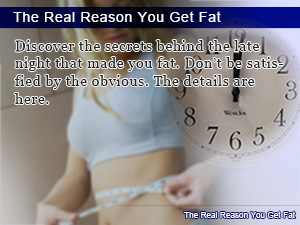 The Real Reason You Get Fat