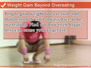 Weight Gain Beyond Overeating