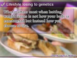 Lifestyle losing to genetics