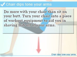 Chair dips tone your arms