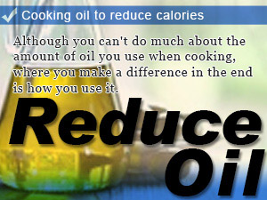 Cooking oil to reduce calories