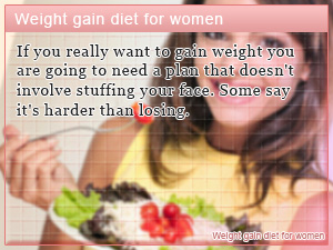 Weight gain diet for women