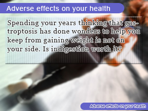 Adverse effects on your health