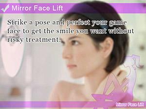Mirror Face Lift