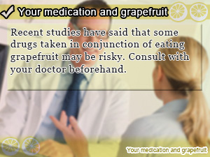 Your medication and grapefruit