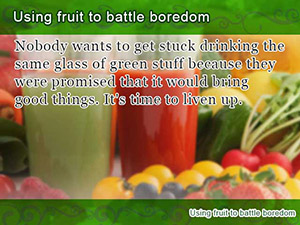 Using fruit to battle boredom