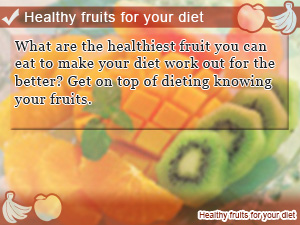 Healthy fruits for your diet