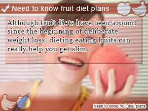Need to know fruit diet plans