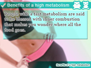 Benefits of a high metabolism