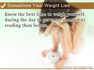 Sometimes Your Weight Lies