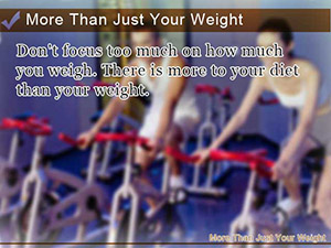 More Than Just Your Weight