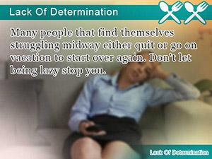 Lack Of Determination