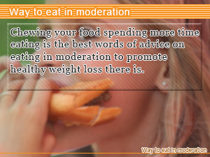 Way to eat in moderation