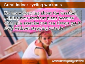 Great indoor cycling workouts