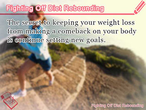 Fighting Off Diet Rebounding