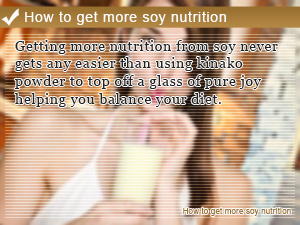 How to get more soy nutrition