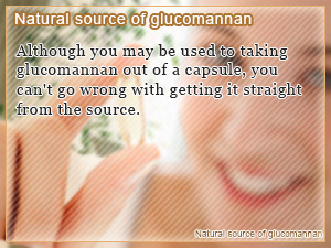 Natural source of glucomannan