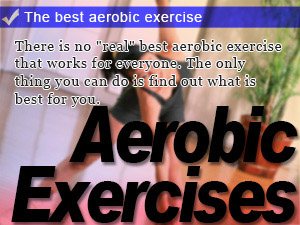The best aerobic exercise